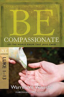 Picture of Be Compassionate (Luke 1-13)