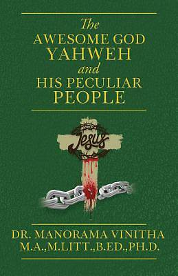 The Awesome God Yahweh and His Peculiar People