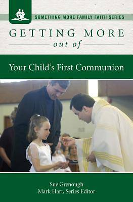 Picture of Getting More Out of Your Child's First Communion