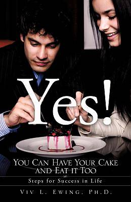Picture of Yes! You Can Have Your Cake and Eat It Too
