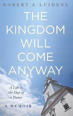 Picture of The Kingdom Will Come Anyway