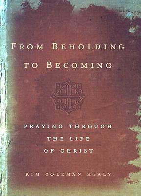 From Beholding to Becoming