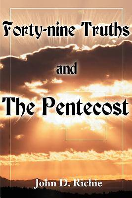 Picture of Forty-Nine Truths and the Pentecost