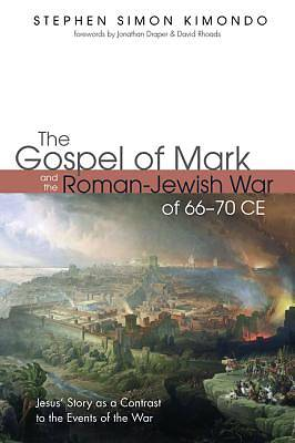The Gospel of Mark and the Roman-Jewish War of 66-70 Ce
