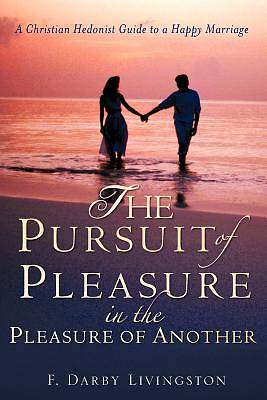 Picture of The Pursuit of Pleasure in the Pleasure of Another