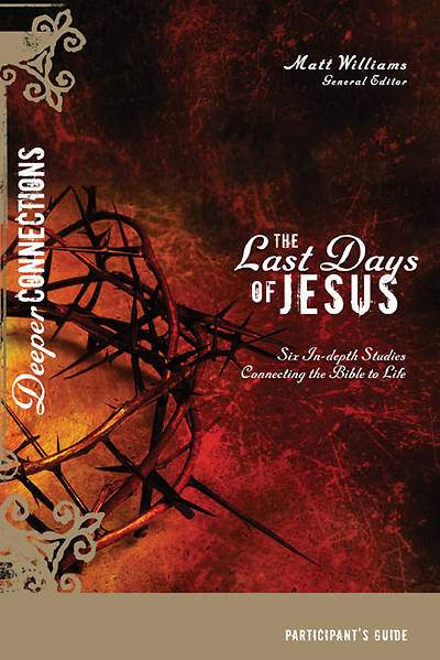 The Last Days of Jesus Participants Guide