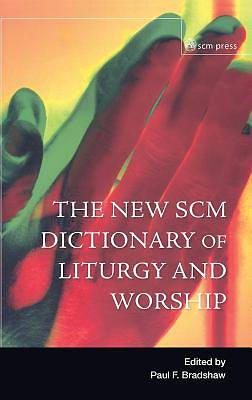 Picture of New Scm Dictionary of Liturgy and Worship