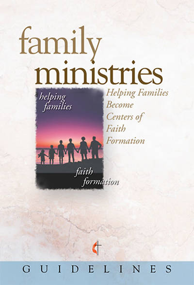 Guidelines for Leading Your Congregation 2009-2012 - Family Ministries