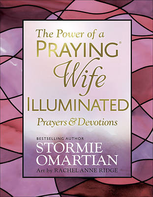 The Power of a Praying(r) Wife Illuminated Prayers