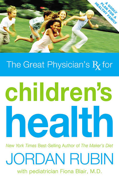The Great Physicians RX for Childrens Health