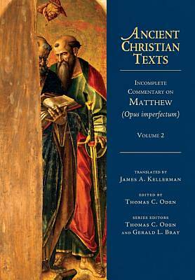 Incomplete Commentary on Matthew (Opus Imperfectum), Volume 2