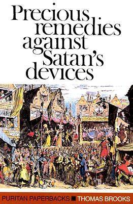 Precious Remedies Against Satans Devices