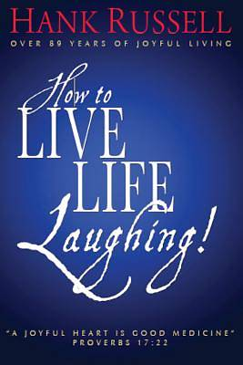 How to Live Life Laughing!