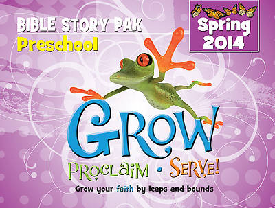 Grow, Proclaim, Serve! Preschool Bible Story Pak Spring 2014