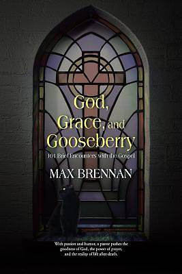 God, Grace, and Gooseberry