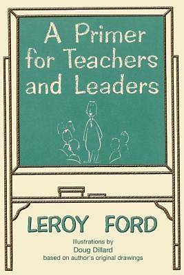 Picture of A Primer for Teachers and Leaders