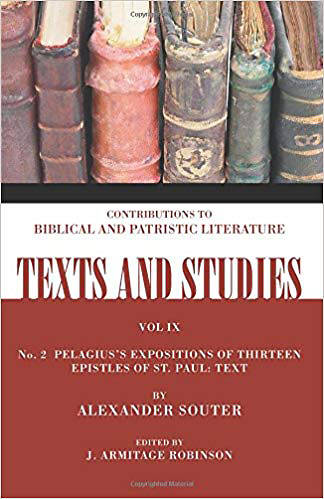 Pelagiuss Expositions of Thirteen Epistles of St. Paul