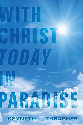 With Christ Today in Paradise