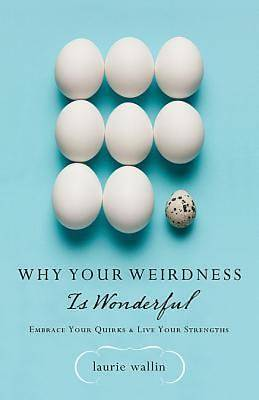 Why Your Weirdness Is Wonderful - eBook [ePub]