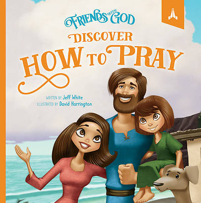 Picture of Friends with God Discover How to Pray