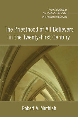 Picture of The Priesthood of All Believers in the Twenty-First Century