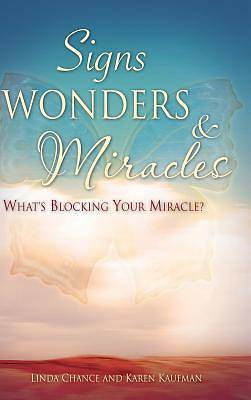 Signs, Wonders & Miracles