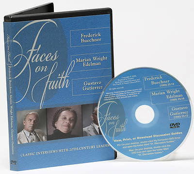 Faces on Faith - Frederick Beuchner, Marion Wright Edelman, Gustavo Gutierrez