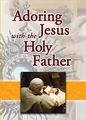 Adoring Jesus with the Holy Father [ePub Ebook]