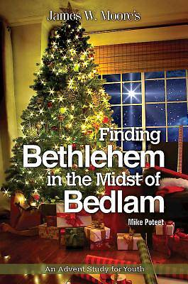 Finding Bethlehem in the Midst of Bedlam - eBook [ePub]