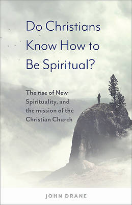 Picture of Do Christians Know How to be Spiritual?