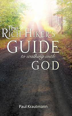The Rich Hikers Guide to Walking with God