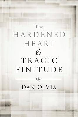 Picture of The Hardened Heart and Tragic Finitude