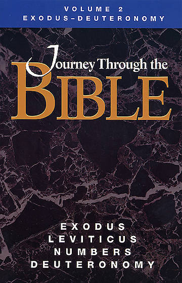 Journey Through the Bible - Volume 2 Exodus-Deuteronomy Revised