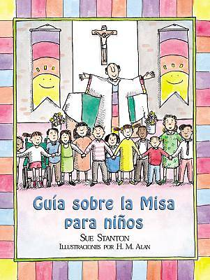 La Misa Para los Ninos = Childs Guide to the Mass