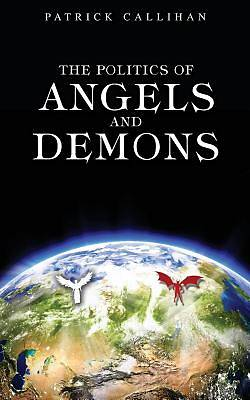 The Politics of Angels and Demons