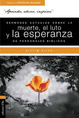Picture of Sermones Actuales Sobre La Muerte y El Sufrimiento de Personajes Bíblicos