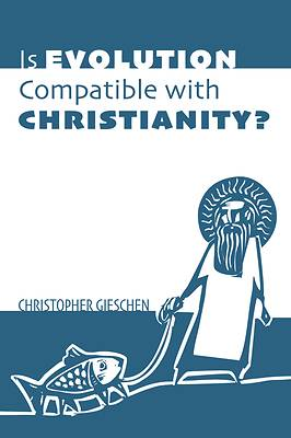 Picture of Is Evolution Compatible with Christianity?