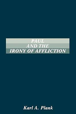 Picture of Paul and the Irony of Afflication