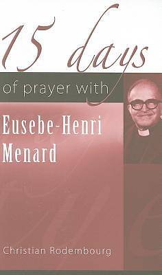 15 Days of Prayer with Eusebe-Henri Menard