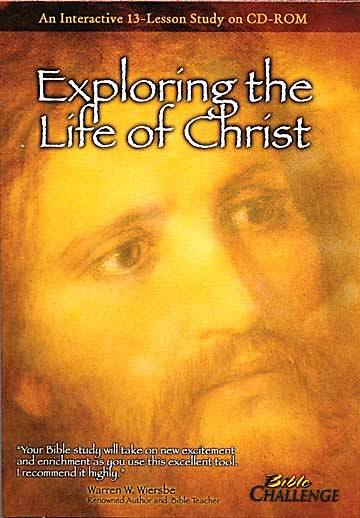 Exploring the Life of Christ