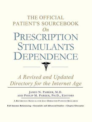 The Official Patients Sourcebook on Prescription Stimulants Dependence [Adobe Ebook]