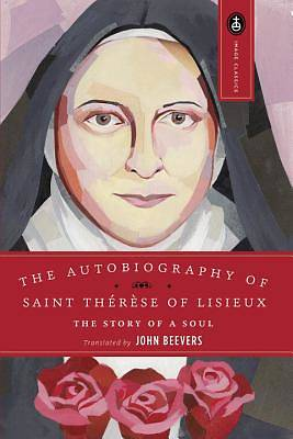 The Autiobiography of Saint Therese of Lisieux