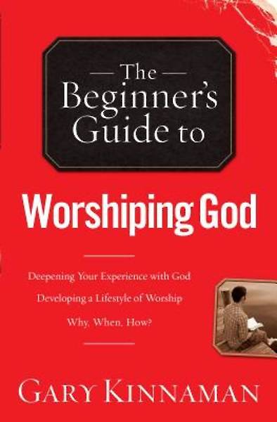 Picture of The Beginner's Guide to Worshiping God