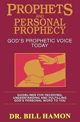 Prophets and Personal Prophecy Volume 1