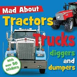 Mad about Tractors, Trucks, Diggers, and Dumpers [With Sticker(s)]