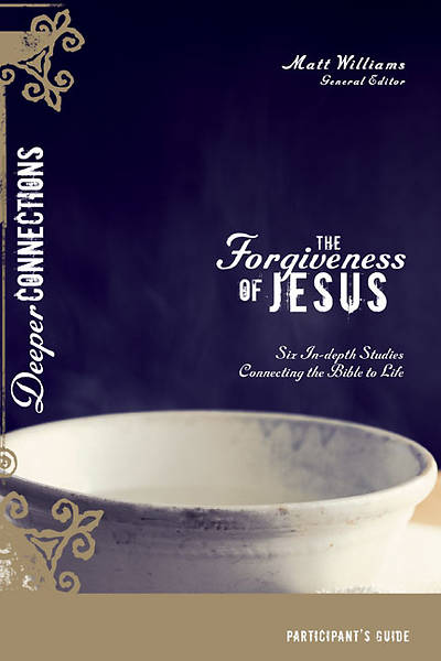 The Forgiveness of Jesus Participants Guide
