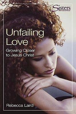 Sisters: Bible Study for Women - Unfailing Love - Participants Workbook