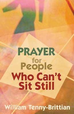 Picture of Prayer for People Who Can't Sit Still