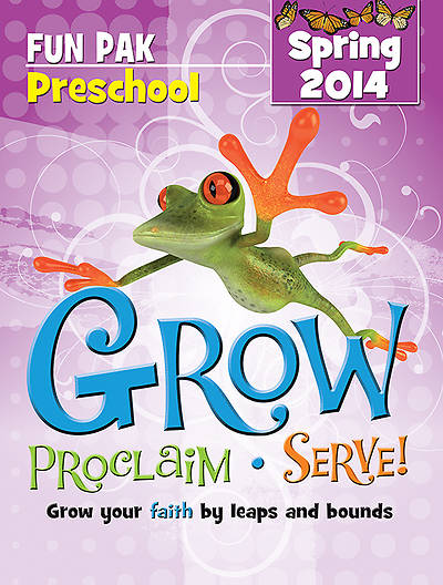 Grow, Proclaim, Serve! Preschool Fun Pak Spring 2014