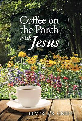 Coffee on the Porch with Jesus